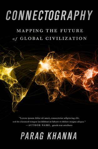 Connectography: Mapeando el futuro de la civilización global