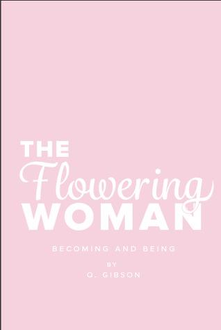 La mujer floreciente: convertirse y ser