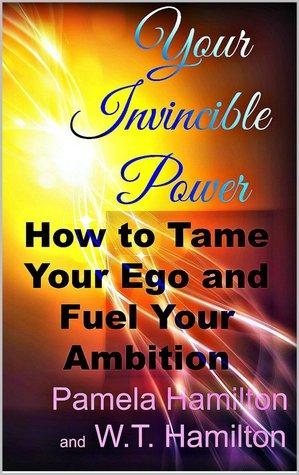 Su poder invencible: cómo domar su ego y alimentar su ambición