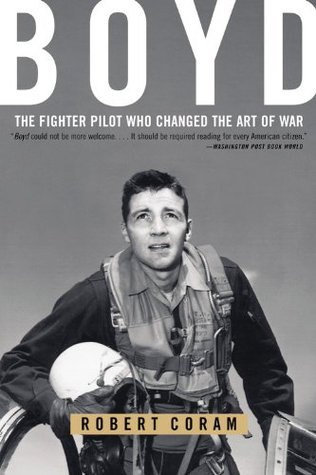 Boyd: el piloto de caza que cambió el arte de la guerra