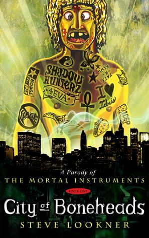 City of Boneheads: una parodia de City of Bones (The Mortal Instruments Book 1)