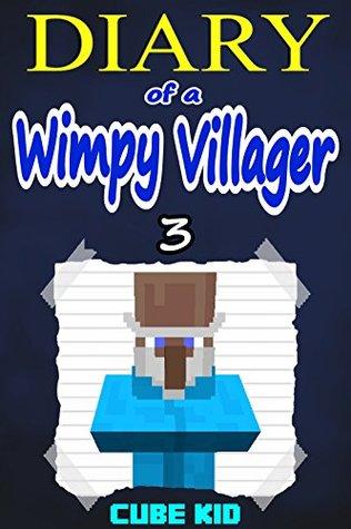 Diario de un aldeano Wimpy: Libro 3 (un libro no oficial de Minecraft)