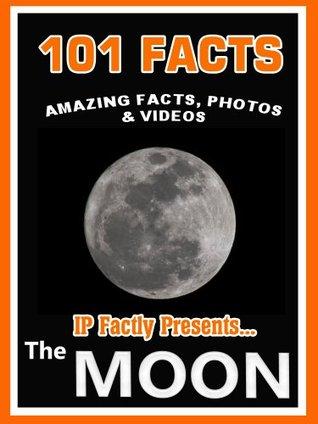 101 Hechos ... ¡La Luna! Datos sorprendentes, Fotos & Video. Libros Espaciales para Niños