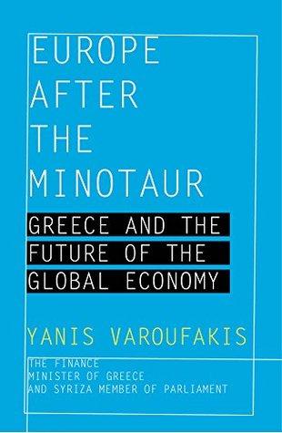 Europa después del Minotauro: Grecia y el futuro de la economía mundial