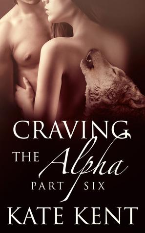 Craving el alfa: Parte seis