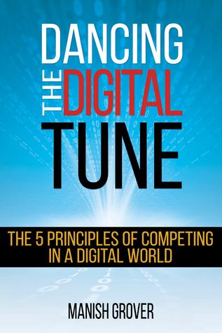 Bailando la melodía digital: los 5 principios de competir en un mundo digital