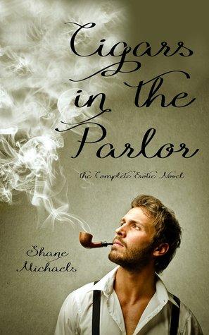 Cigars in the Parlor: La novela erótica completa