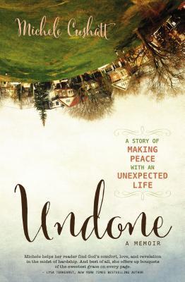 Undone: Una historia de hacer las paces con una vida inesperada