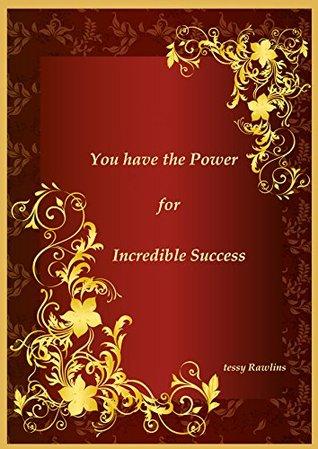 Usted tiene el Poder para un Éxito Increíble. Manifestando el éxito.