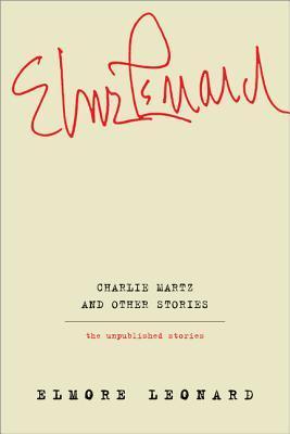 Charlie Martz y otras historias: Las historias no publicadas