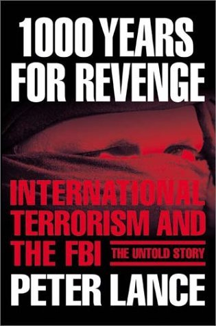 1000 años de venganza: el terrorismo internacional y el FBI - la historia no contada