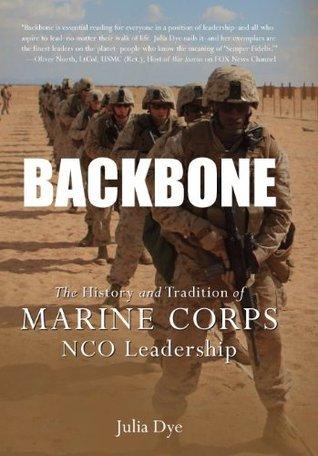 Backbone: historia, tradiciones y lecciones de liderazgo de los suboficiales de la Infantería de Marina