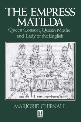 Emperatriz Matilda: Reina Consorte, Reina Madre y Señora de los Ingleses
