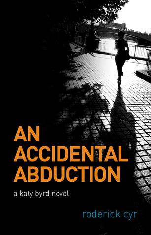 Un secuestro accidental: una novela de Katy Byrd