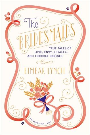 Las damas de honor: True Tales of Love, Envy, Loyalty. . . y Vestidos Terribles