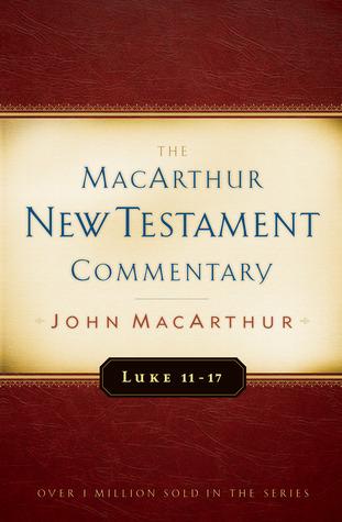 Lucas 11-17 MacArthur Comentario del Nuevo Testamento