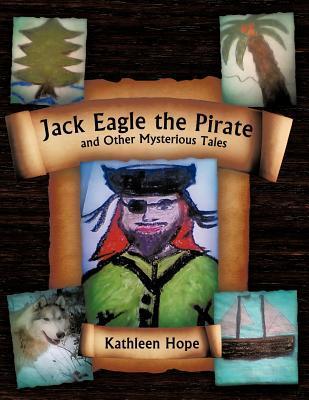 Jack Eagle the Pirate y otros misteriosos cuentos