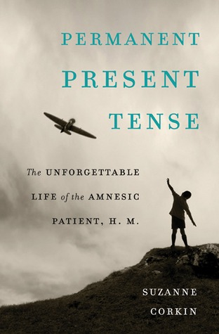 Tiempo presente permanente: La vida inolvidable del paciente amnésico, H.M.
