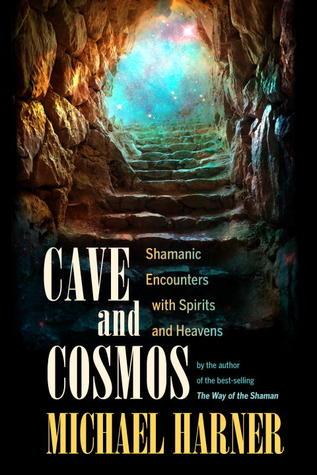 Cueva y Cosmos: encuentros chamánicos con otra realidad
