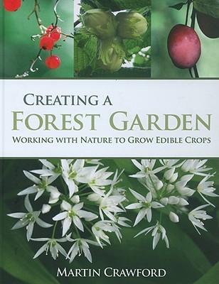 Crear un jardín forestal: trabajar con la naturaleza para cultivar cultivos comestibles