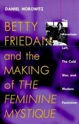 Betty Friedan y la fabricación de