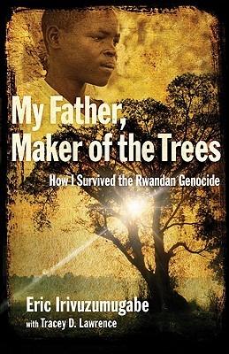 Mi padre, creador de los árboles: cómo sobreviví al genocidio de Ruanda