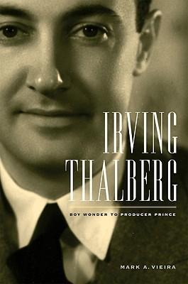 Irving Thalberg: Boy Wonder al Productor Prince