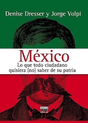 México: Lo que todo el día quiere (no) saber de su patria