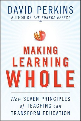 Cómo hacer que el aprendizaje entero: cómo siete principios de la enseñanza puede transformar la educación