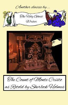 El Conde de Montecristo como Retold por Sherlock Holmes