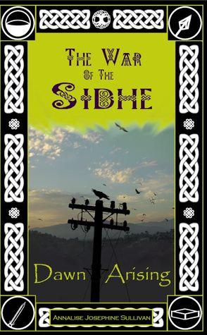 La guerra de Sidhe: Dawn Arising (La guerra de Sidhe, # 1)