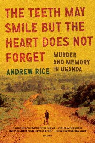 Los dientes pueden sonreír, pero el corazón no se olvida: el asesinato y la memoria en Uganda