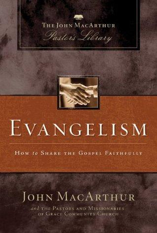 Evangelismo: Cómo compartir el Evangelio fielmente