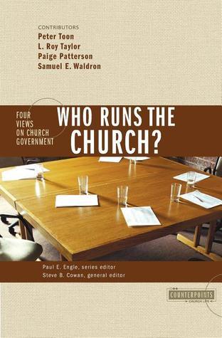 ¿Quién dirige la iglesia ?: 4 puntos de vista sobre el gobierno de la iglesia