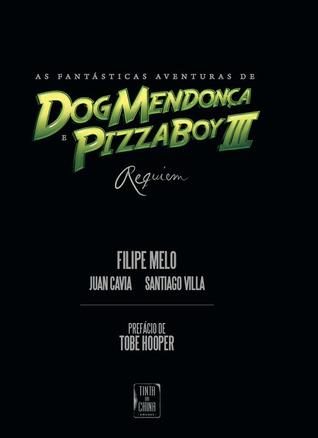 Como Fantásticas Aventuras de Perro Mendonça e Pizzaboy III: Requiem