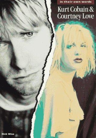 Kurt Cobain y Courtney Love: en sus propias palabras