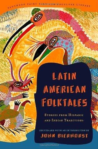Cuentos populares latinoamericanos: historias de tradiciones hispanas e indias