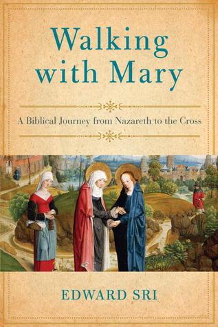Caminando con María: Un viaje bíblico de Nazaret a la cruz