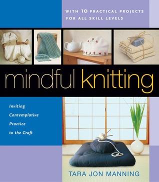 Mindful Knitting: Invitar a la práctica contemplativa a la artesanía