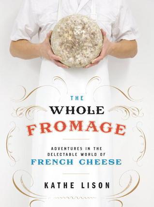 The Wholeage: aventuras en el delicioso mundo del queso francés