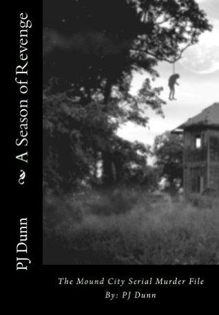 Una temporada de venganza: el archivo de asesinatos en serie de Mound City