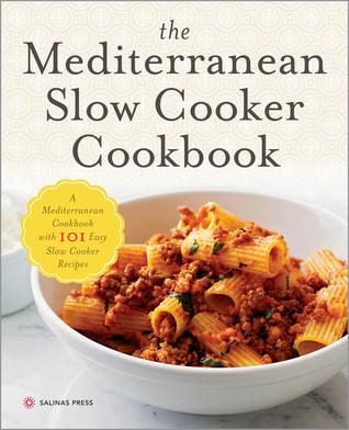 El libro de cocina mediterráneo de cocina lenta: un libro de cocina mediterráneo con 101 recetas fáciles de cocción lenta