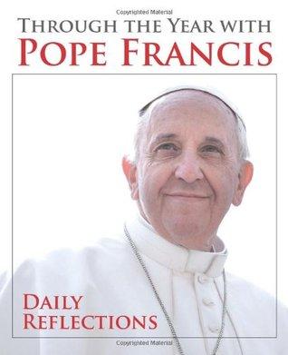A través del año con el Papa Francisco: Reflexiones diarias