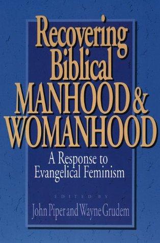 Recuperando la virilidad bíblica y la feminidad