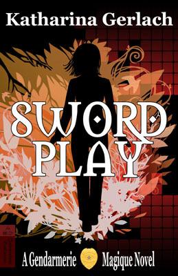 Swordplay (Gendarmerie Magique # 1)