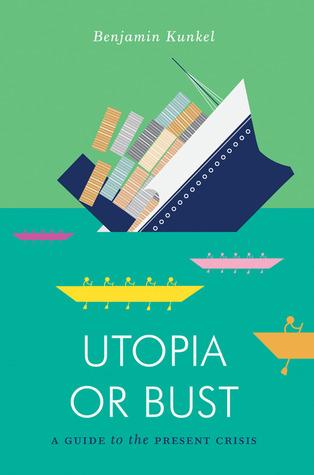 Utopía o busto: una guía para la crisis actual