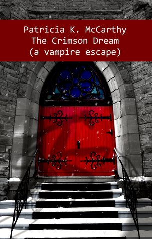 The Crimson Dream: A Vampire Escape (Crimson, # 6)