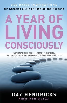 Un año de vivir conscientemente: 365 Inspiraciones diarias para crear una vida de pasión y propósito