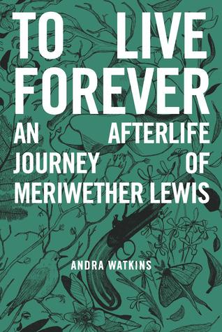 Vivir para siempre: un viaje después de la vida de Meriwether Lewis
