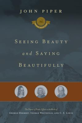 Ver la belleza y decir bellamente: el poder del esfuerzo poético en el trabajo de George Herbert, George Whitefield y C. S. Lewis